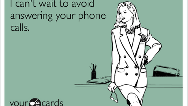 Top 5 Excuses For NOT Answering Your Phone!